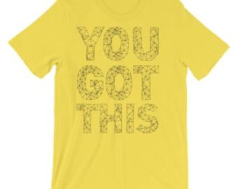 You Got This T-shirt - geometric shirt, motivational, cheer, motivate, workout, lose weight, marathon, running race