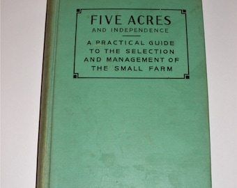 Five Acres and Independence, Revised and Enlarged Edition, Printed 1940