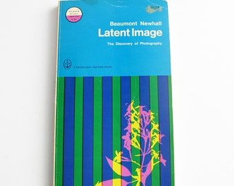Latent Image The Discovery of Photography, vintage 1967 photography book, Beaumont Newhall book