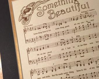 SOMETHING BEAUTIFUL - Matted Hymn Wall Art Christian Home & Office Decor Vintage Verses Sheet Music Wall Art Inspirational Art Gaither Song