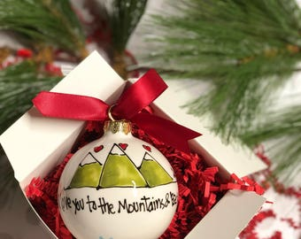 "PERSONALIZED ornament   I love you to the Mountains and Back 3"" Ceramic Ball ornament boxed and ready to be gifted"