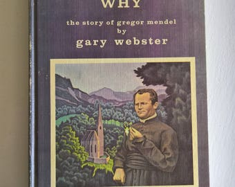 The Man Who Found Out Why: The Story of Gregor Mendel by Gary Webster --- Illustrated by Greg & Tim Hildebrandt --- Vintage Science Book