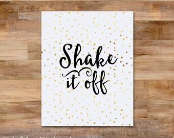 Shake it off - 8 x 10 printable - Digital gold foil