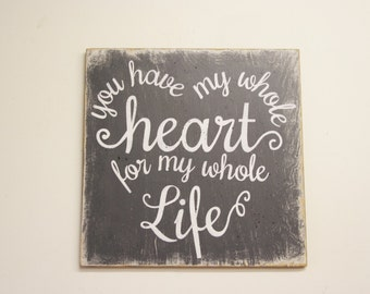You Have My Whole Heart For My Whole Life Wood Sign Distressed Wood Rustic Sign Anniversary Gift Wedding Gift Bridal Shower Gift Vintage