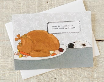Thanksgiving / Christmas funny dog greeting card, Wow! It looks like Santa read my letter. Which is amazing since my lack of thumbs...