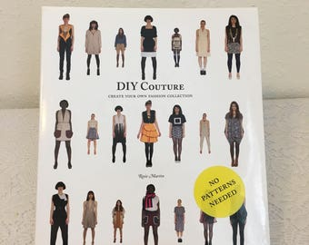 DIY Couture, Create Your Own Fashion Collection, sewing book