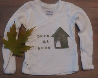 Born at home, Home birth advocacy t shirt, hand stamped clothing, long sleeve 0-3m