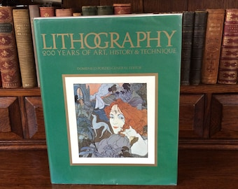 LITHOGRAPHY - 200 Years Of Art, History & Technique