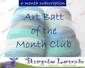 ART BATT CLUB, Art Batt of the Month Club, 6-Month Subscription, New and Unique Art Batt, Spinning Fiber, Felting, Soft Art Batt, Fiber Club
