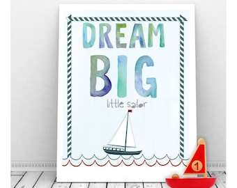 Dream Big Little Sailor,  Instant Digital Download, Nautical Nursery Decor, Sailing Art, Nautical Nursery Baby Boy, Little Sailor