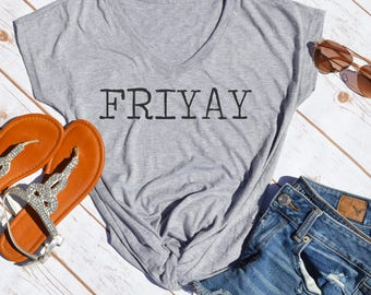 Fri YAY shirt- friday shirt- Friyay shirt- finally friday shirt- weekend shirt- drinking shirt- friyay t-shirt- womens fri yay shirt