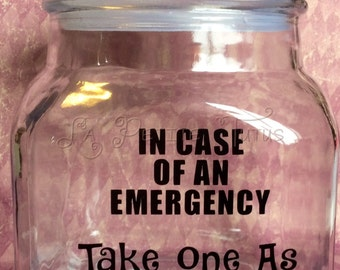 Custom candy jar, emergency jar, funny jar, candy container, valentines gift, wife gift, love, candy jar, vinyl jar, vinyl gift