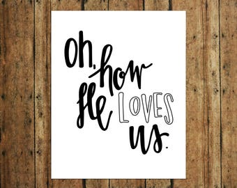 Oh, How He Loves Us   Digital Print   Calligraphy   White