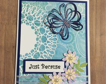 Friendship card, just because card, occasion card, card, handmade card, greeting card, floral design, flower