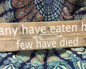 Many have eaten here - Funny - 2ft - Wood sign