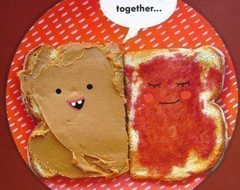 We Belong Together- Blank Card - peanut butter and jelly love - Lunchtime Love Story - GLOSSY VERSION