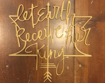 Modern Laser Cut Wood Sign Let Earth Recieve Her King Wall Decoration