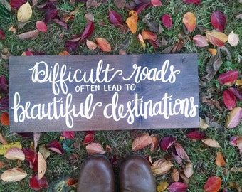 Difficult Roads Often Lead to Beautiful Destinations hand-painted wooden sign, farmhouse decor