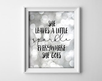 """INSTANT DOWNLOAD 8X10"""" printable digital art file- She leaves a little sparkle everywhere she goes - Nursery - Playroom - Wall Art - Girl"""