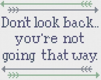 PDF Don't Look Back Inspirational Quote Cross Stitch Downloadable Digital Pattern