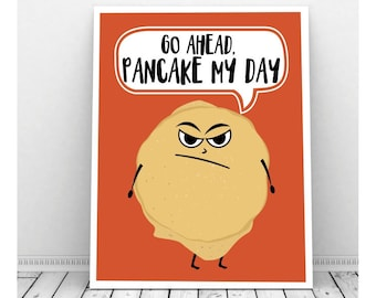 Pancake Lover, Funny Printable Wall Art, Food Pun, Punny Gifts, Breakfast Nook Decor, Kitchen Signs, Go Ahead Pancake My Day, Snarky