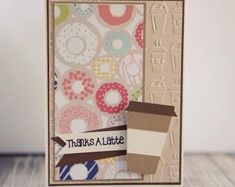 Thanks A Latte, Thank You, Handmade Card, Greeting Card, Coffee, Donuts, Thanks, Latte, Cappuchino, Mocha Latte, Thanks So Much, Friend