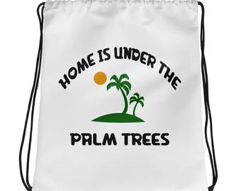 home Is Under The Palm Trees Drawstring bag