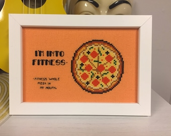I'm into fitness...fitness whole pizza in my mouth! Cross stitch pattern