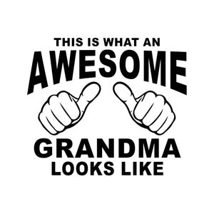 This is what an Awesome Grandma looks like Graphics SVG Dxf EPS Png Cdr Ai Pdf Vector Art Clipart instant download Digital Cut Print File