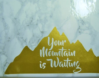 Your Mountain is Waiting Vinyl Decal