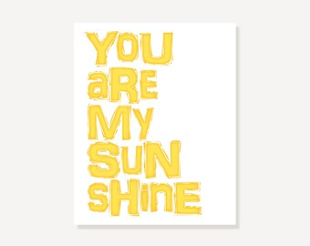 Quote Print: You Are My Sunshine Typographic Print by ColorBee Creative