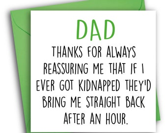 Funny Father's Day Card/ Kidnapped/ Father's Day