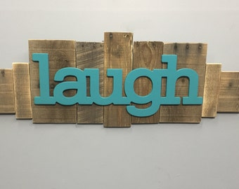 Rustic Wood Sign -laugh-