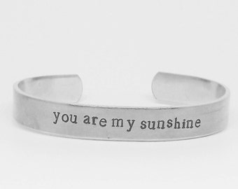 You are my sunshine: hand stamped aluminum cuff bracelet