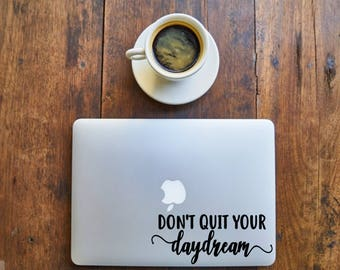 Don't Quit Your Daydream - Decal for Writers, Readers, Librarians, Book lovers,laptop - Vinyl Decal - Various Colors, FREE Shipping