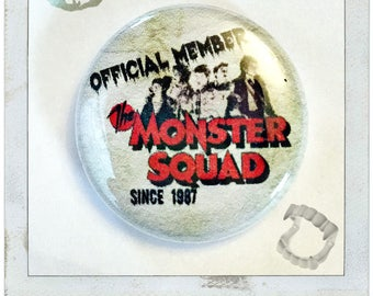 "Monster Squad Member - 1"" Button"