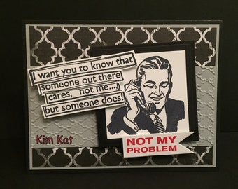 Someone Cares Card Pop Up Sarcastic Man NOT My Problem Funny Stampin Up OOAK Mixed Media Handmade