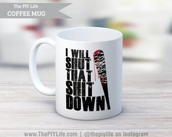 11 oz. Coffee Mug | I will SHUT that SHIT DOWN Coffee or Tea Mug