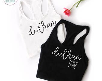 Dulhan or Dulhan Tribe Racerback Tank OR T-Shirt  - Indian / Pakistani Bride / Dulhan to be / Engaged