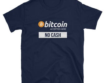 Bitcoin Accepted Here - No Cash Crypto T-Shirt