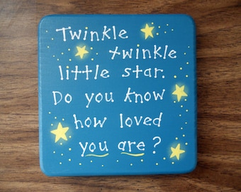 """Children's wall Art """"Twinkle twinkle little star. Do you know how loved you are?"""" Hand painted wall plaque"""