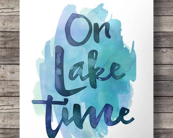 Watercolor On lake time printtypography calligraphy turquoise aqua nautical beach | summer art print | lake house decor vacation