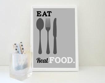 Eat Real Food Art Print, Kitchen Art, Kitchen Decor, Kids Room Decor, Food Poster, Typography Poster, Kitchen Decor, Restaurant Decor