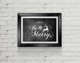 "Be Merry - Chalkboard Sign 5x7"" Instant-download- Digital File Christmas Art Festive Holiday Print Wall Art Decor Christmas Printable Xmas"