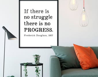 Frederick Douglass Quote Print, If there is no struggle there is no progress