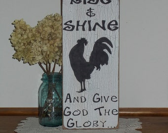 Rise & Shine And Give God The Glory Crackle Finish Distressed Wood Sign