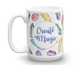 Create Magic   Crystal, Gem, New Age   Mug   15oz
