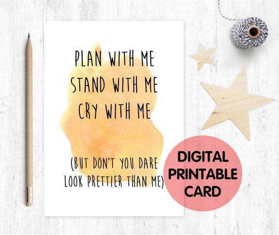 PRINTABLE bridesmaid card, plan with me stand with me cry with me laugh with me, will you be my bridesmaid, instant download, maid of honour