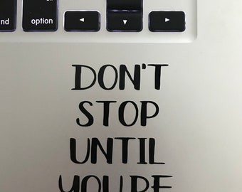 Don't Stop Unil You're Proud Decal