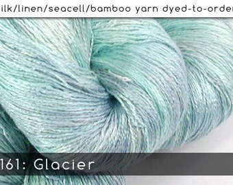 DtO 161: Glacier on Silk/Linen/Seacell/Bamboo Yarn Custom Dyed-to-Order